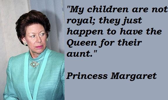Princess Margaret's quote #2