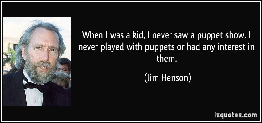 Puppet Show quote #1