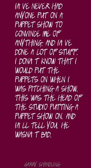 Puppet Show quote #2