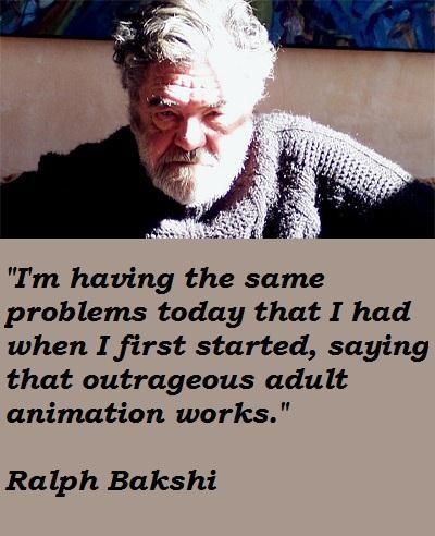 Ralph Bakshi's quote #6