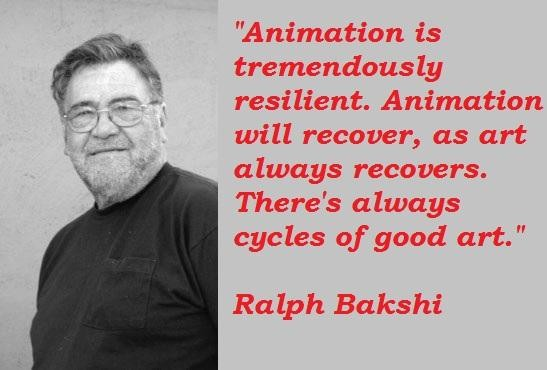 Ralph Bakshi's quote #8