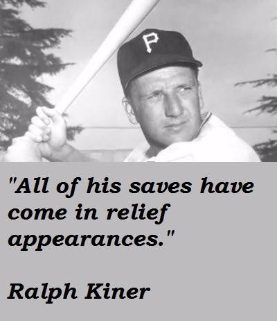 Ralph Kiner's quote #3