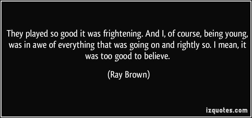 Ray Brown's quote #2