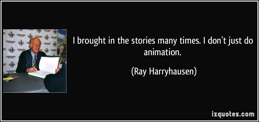 Ray Harryhausen's quote #2