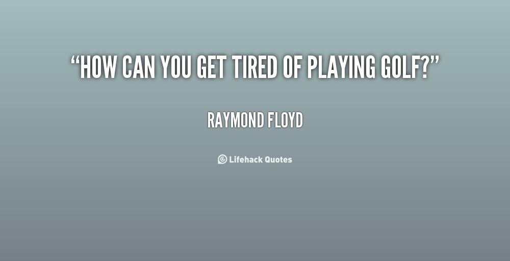 Raymond Floyd's quote #2