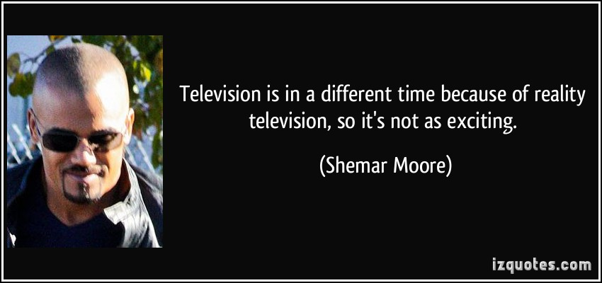Reality Television quote #1