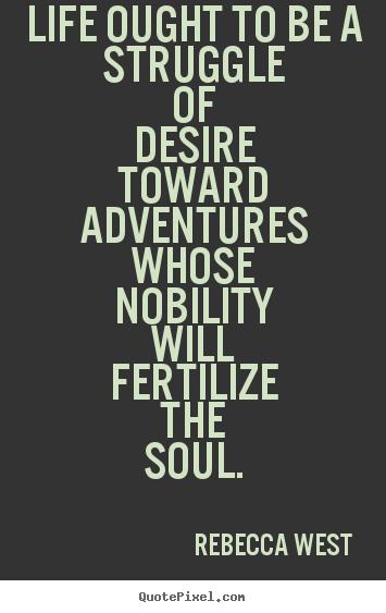 Rebecca West's quote #5