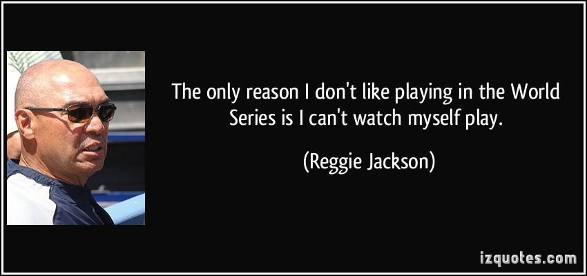 Reggie Jackson's quote #2