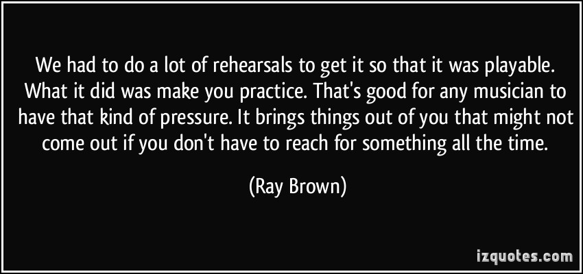 Rehearsals quote #1
