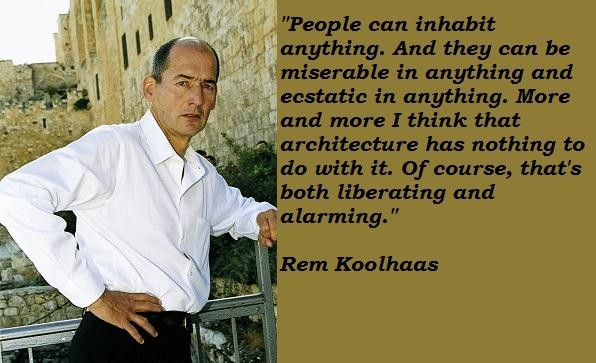 Rem Koolhaas's quote #3