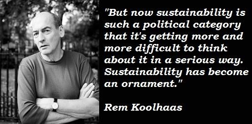 Rem Koolhaas's quote #1