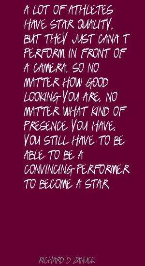 Richard D. Zanuck's quote #1