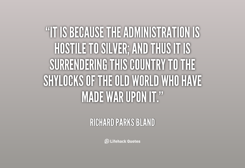 Richard Parks Bland's quote #7