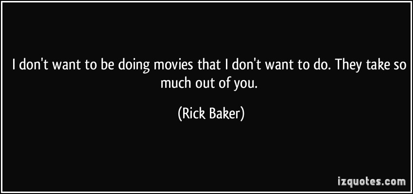 Rick Baker's quote #2