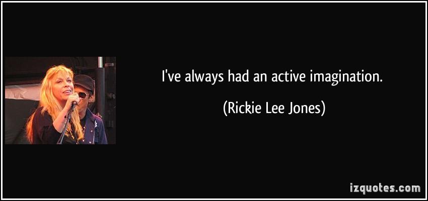 Rickie Lee Jones's quote #4