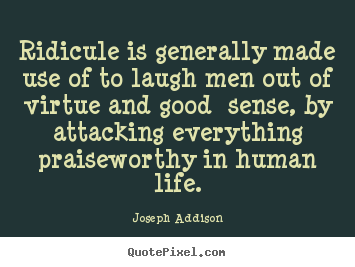 Ridicule quote #1