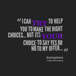 Famous Quotes About Right Choice Sualci Quotes