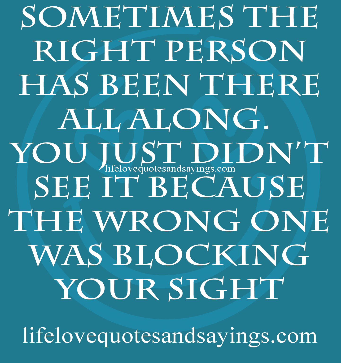 Famous Quotes About Right Person Sualci Quotes