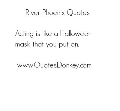River Phoenix's quote #5