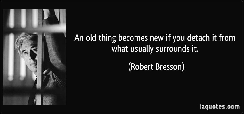 Robert Bresson's quote #4
