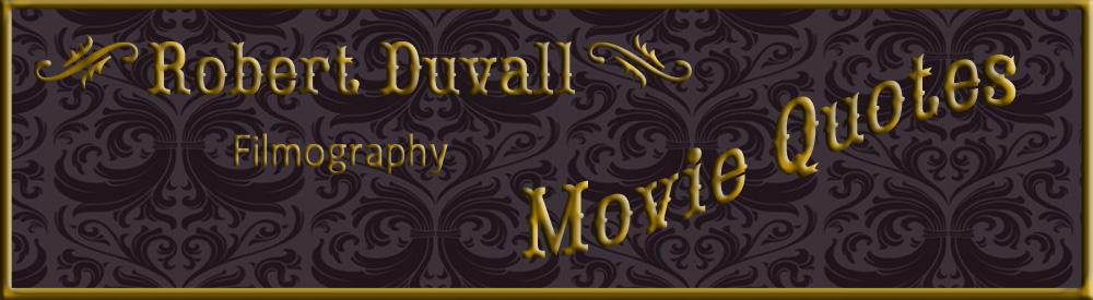 Robert Duvall's quote #2