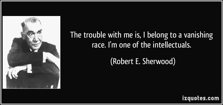 Robert E. Sherwood's quote