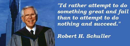 Robert H. Schuller's quote #7