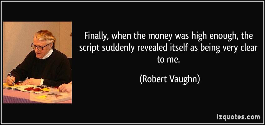 Robert Vaughn's quote