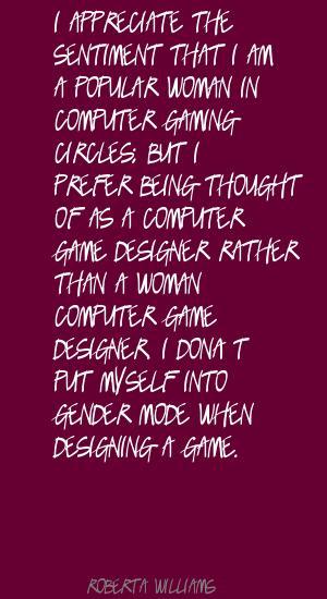 Roberta Williams's quote #4