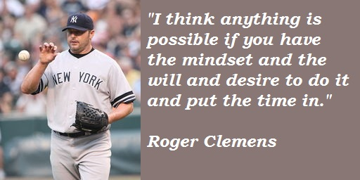 Roger Clemens's quote #3