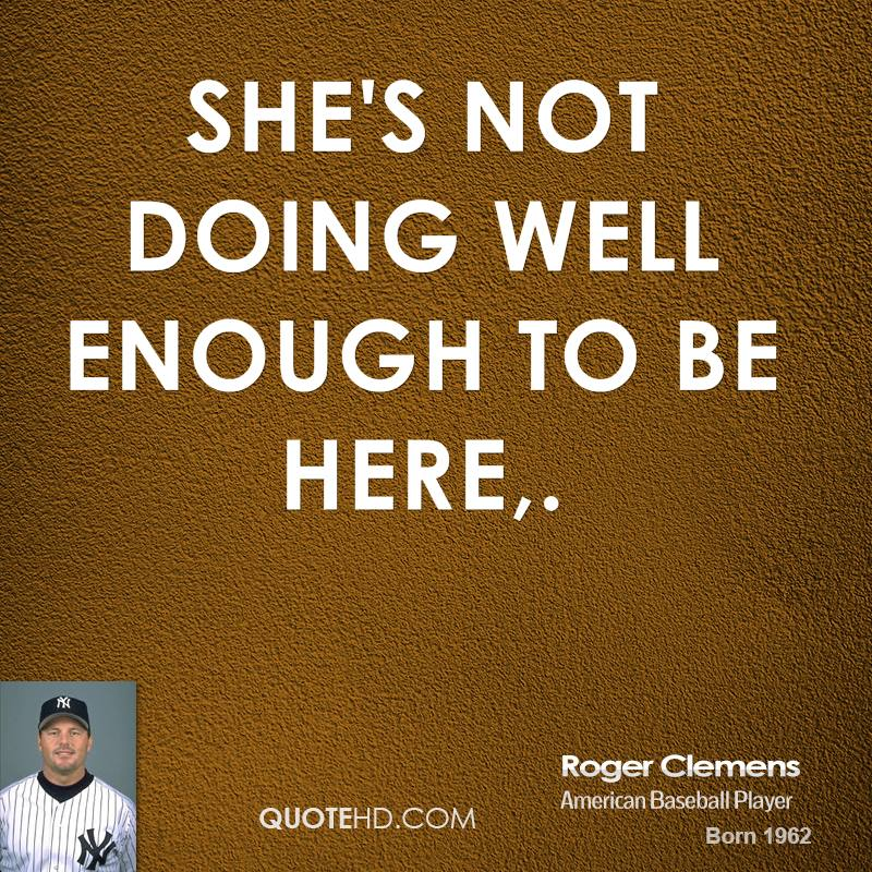 Roger Clemens's quote #5
