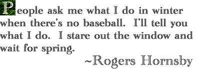 Rogers Hornsby's quote #5