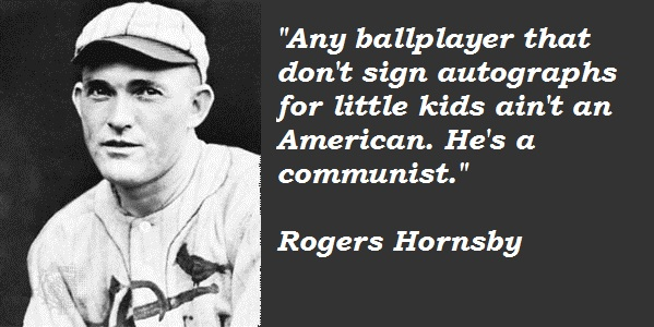Rogers Hornsby's quote #3