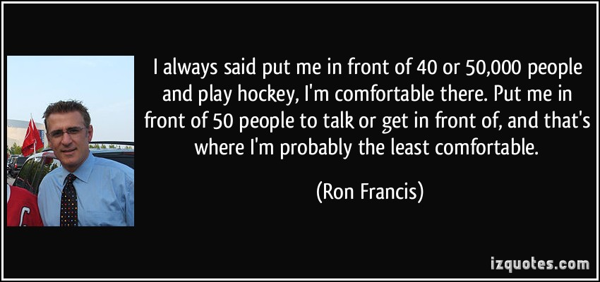 Ron Francis's quote #3