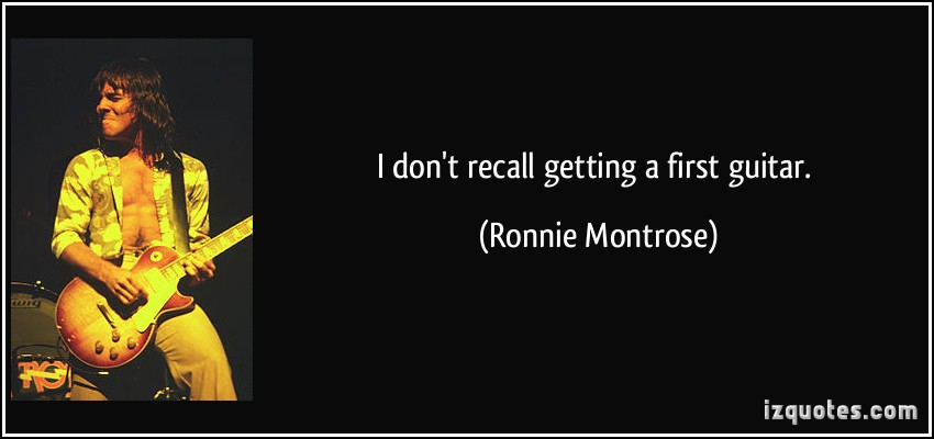Ronnie Montrose's quote #4