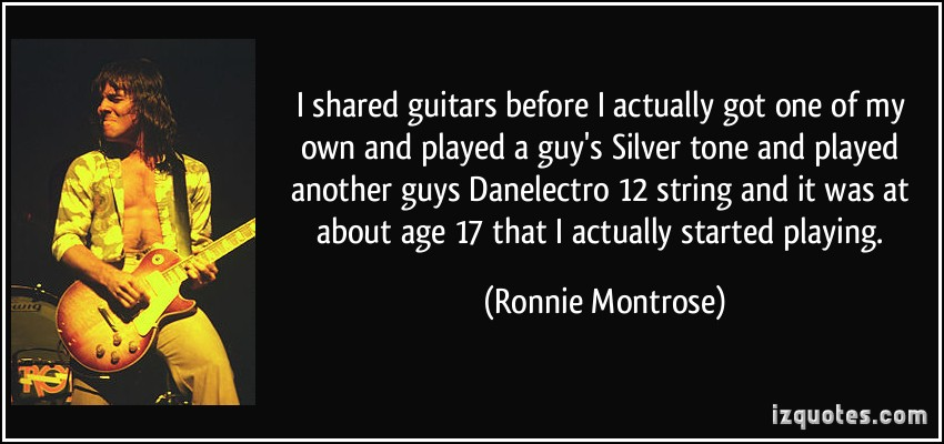 Ronnie Montrose's quote #5