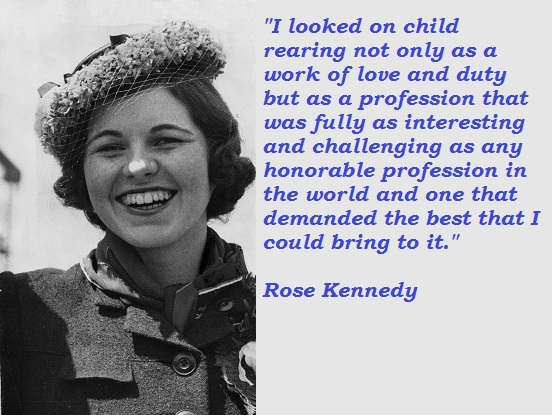 Rose Kennedy's quote #3