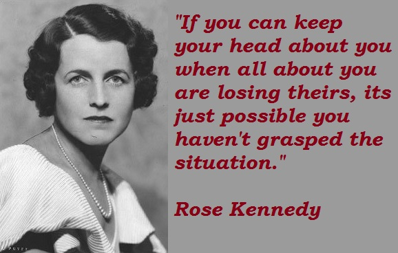 Rose Kennedy's quote #7