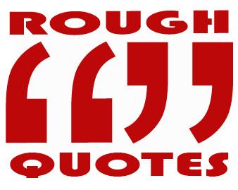 Rough quote #4