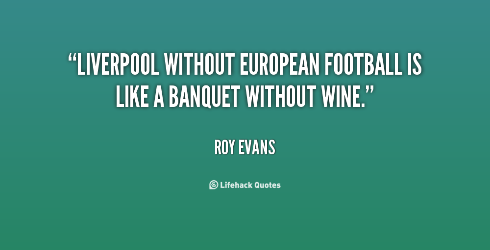 Roy Evans's quote #2