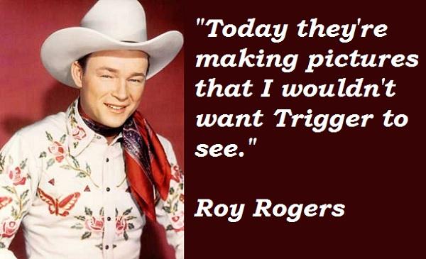Roy Rogers's quote #3