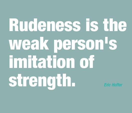 Rudeness quote #1