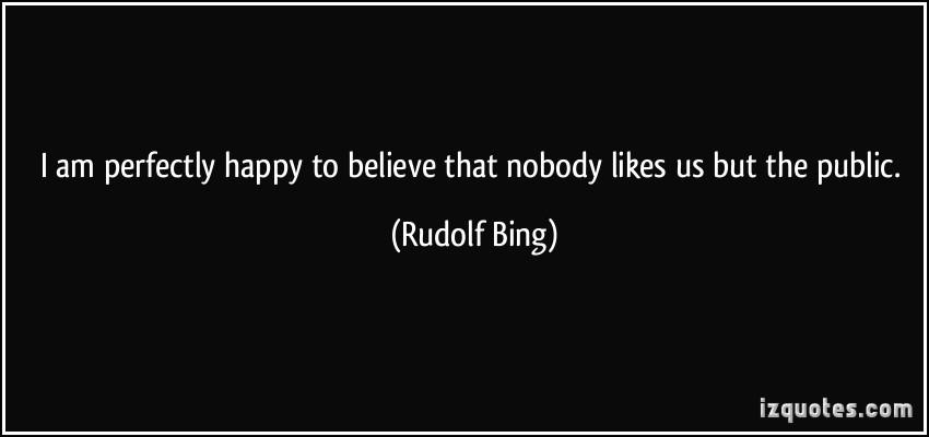 Rudolf Bing's quote #3