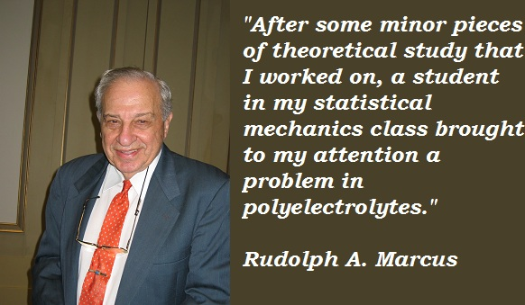 Rudolph A. Marcus's quote #5
