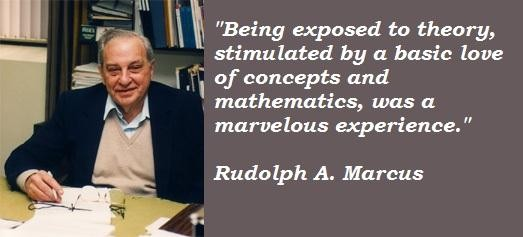Rudolph A. Marcus's quote #1