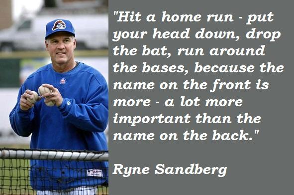 Ryne Sandberg's quote #1