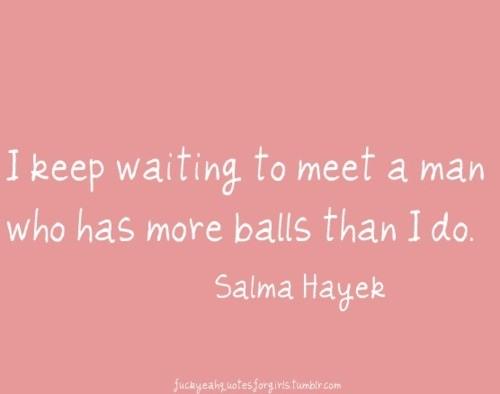 Salma Hayek's quote #6