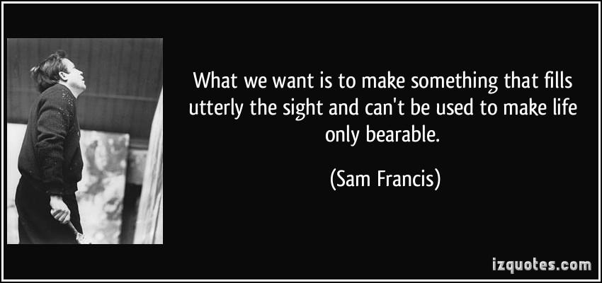 Sam Francis's quote #2