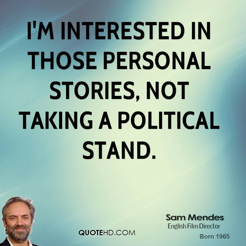 Sam Mendes's quote #1