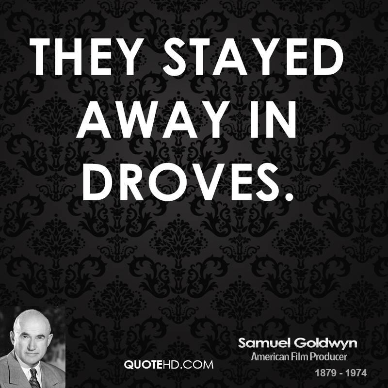 Samuel Goldwyn's quote #4